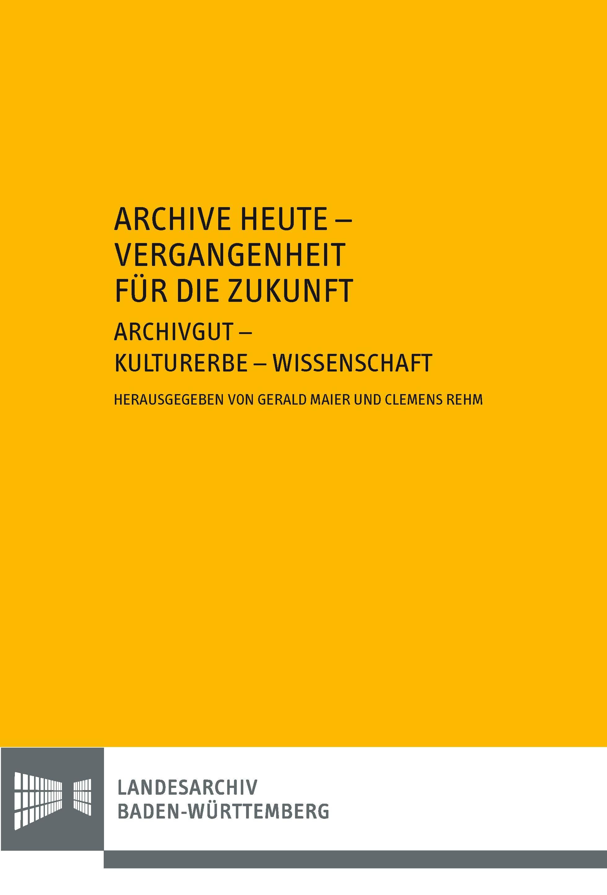 Archive heute - Vergangenheit für die Zukunft
